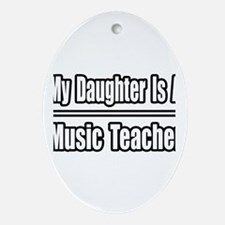"""Daughter..Music Teacher"" Oval Ornament"