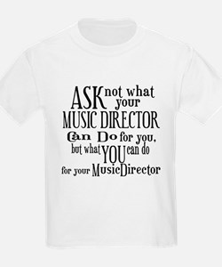 Ask Not Music Director T-Shirt