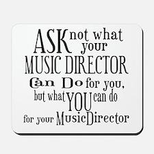 Ask Not Music Director Mousepad