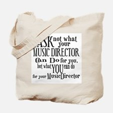 Ask Not Music Director Tote Bag