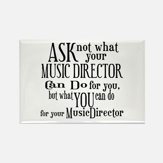 Ask Not Music Director Rectangle Magnet