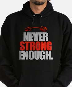 NEVER STRONG ENOUGH Hoodie