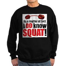 I DO Know SQUAT! Sweatshirt