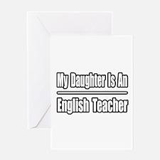 """Daughter..English Teacher"" Greeting Card"