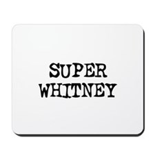 Super Whitney Mousepad