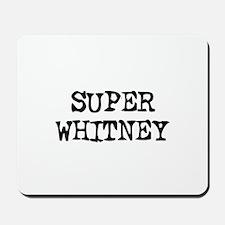Super Whitney Mousepad