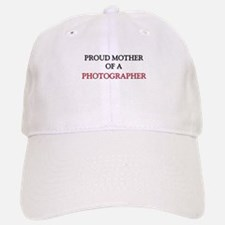 Proud Mother Of A PHOTOGRAPHER Baseball Baseball Cap