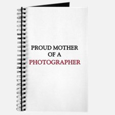 Proud Mother Of A PHOTOGRAPHER Journal