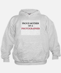 Proud Mother Of A PHOTOGRAPHER Hoodie