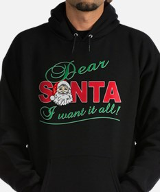 Dear santa I want it all Hoodie