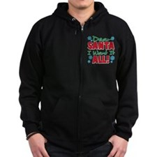 Dear santa I want it all Zip Hoodie