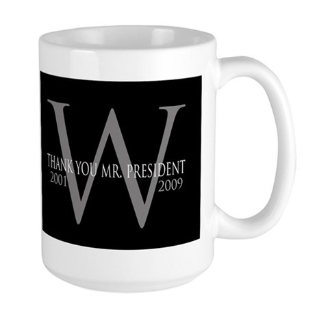 Thank You Mr. President: Geor Large Mug