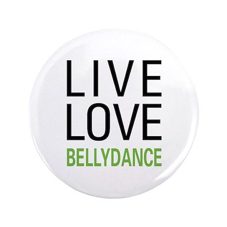 "Live Love Bellydance 3.5"" Button"