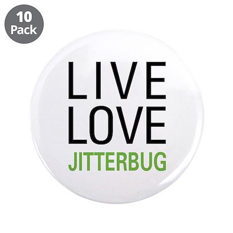 "Live Love Jitterbug 3.5"" Button (10 pack)"