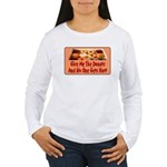 Give Me The Donuts Women's Long Sleeve T-Shirt