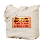 Give Me The Donuts Tote Bag
