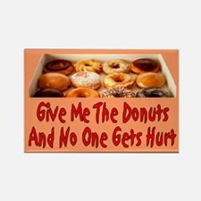 Give Me The Donuts Rectangle Magnet