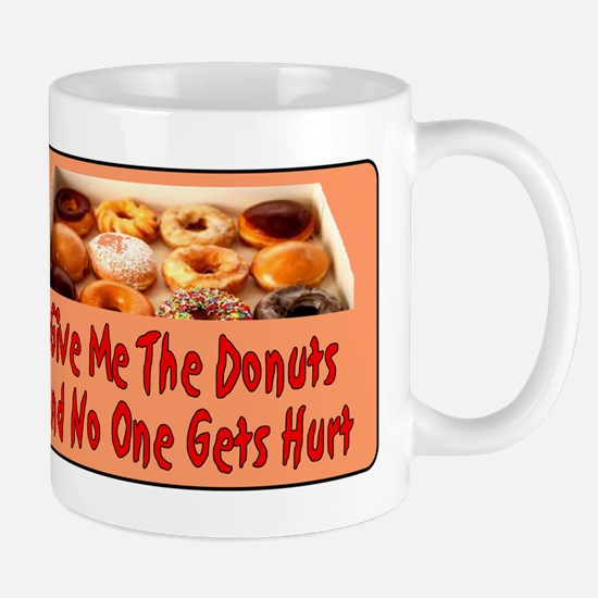 Give Me The Donuts Mug