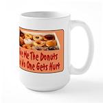 Give Me The Donuts Large Mug