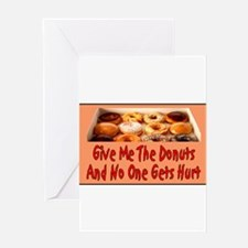 Give Me The Donuts Greeting Card