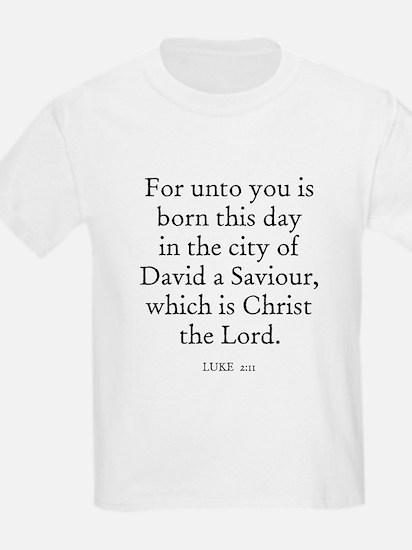 LUKE  2:11 Kids T-Shirt