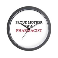 Proud Mother Of A PHARMACIST Wall Clock