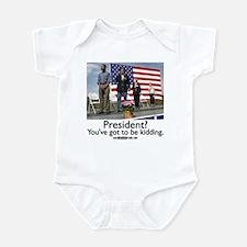 You've got to be kidding. Infant Bodysuit