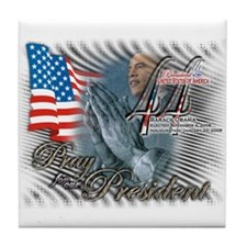 Pray for our President - Tile Coaster