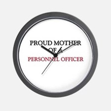 Proud Mother Of A PERSONNEL OFFICER Wall Clock