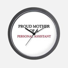 Proud Mother Of A PERSONAL ASSISTANT Wall Clock