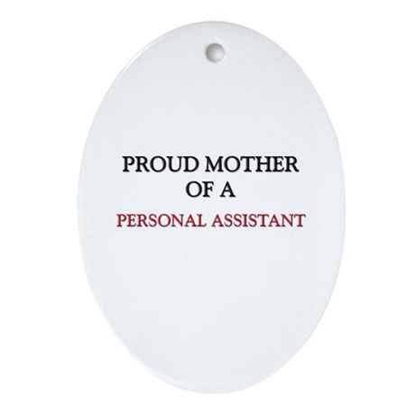 Proud Mother Of A PERSONAL ASSISTANT Ornament (Ova