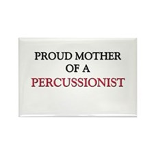 Proud Mother Of A PERCUSSIONIST Rectangle Magnet