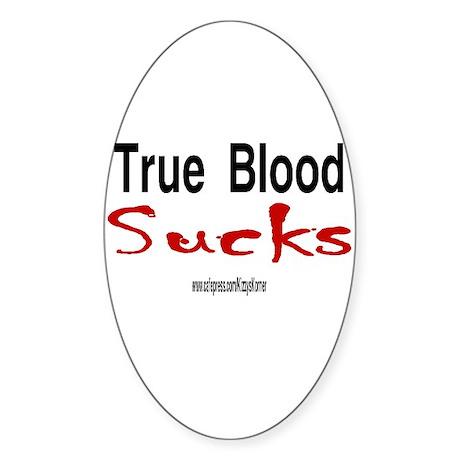 TRUE BLOOD SUCKS Oval Sticker