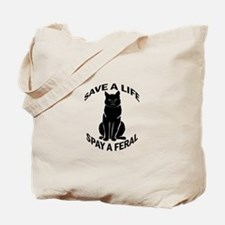 Spay A Feral Tote Bag