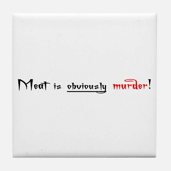Meat is obviously Murder Tile Coaster