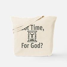 Time For God Tote Bag