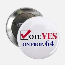 Vote YES on Prop 64 Button
