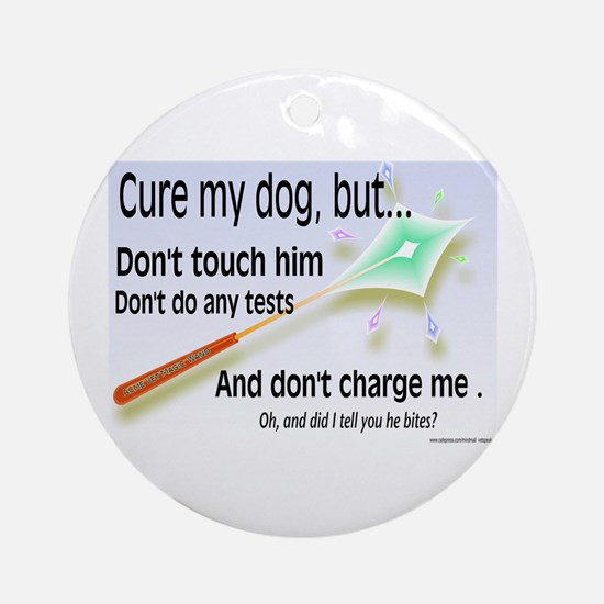 Cure My Dog Ornament (Round)