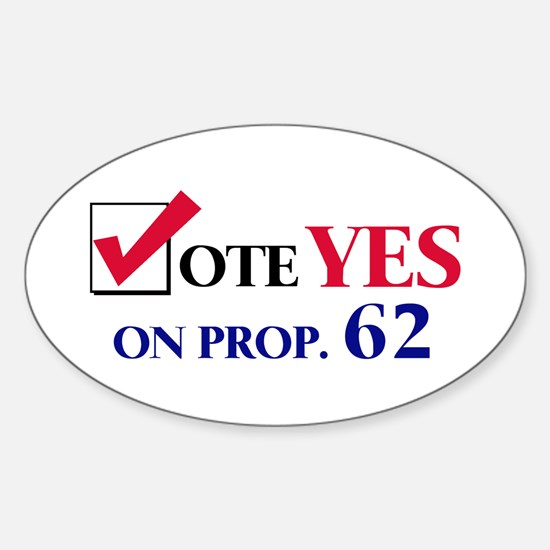 Vote YES on Prop 62 Oval Decal
