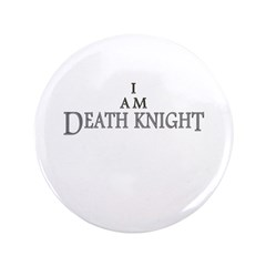 """I AM DEATH KNIGHT 3.5"""" Button (100 pack)"""