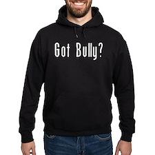 Got Bully? Hoodie