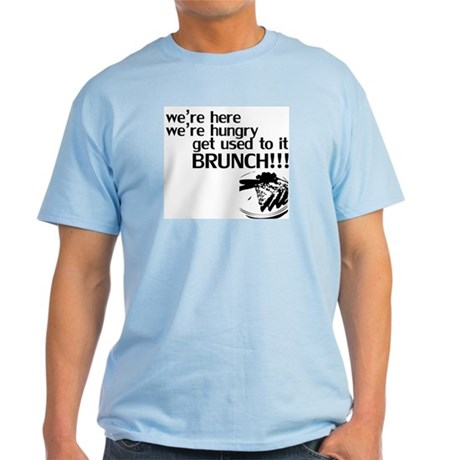 Get Used to it. Brunch! Light T-Shirt