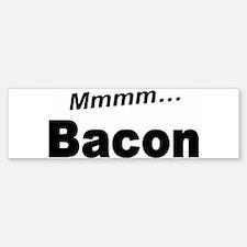 Mmmm Bacon Bumper Bumper Bumper Sticker