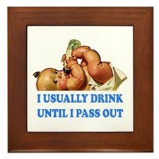 I USUALLY DRINK UNTIL I PASS OUT Framed Tile