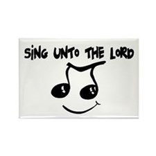 Sing Unto the Lord Rectangle Magnet