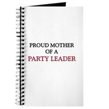 Proud Mother Of A PARTY LEADER Journal