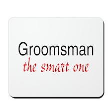 Groomsman (The Smart One) Mousepad