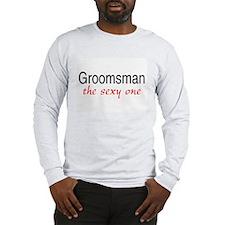 Groomsman (The Sexy One) Long Sleeve T-Shirt