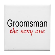 Groomsman (The Sexy One) Tile Coaster