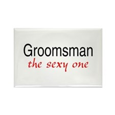 Groomsman (The Sexy One) Rectangle Magnet